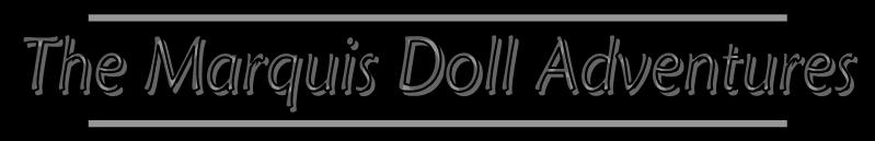 The Marquis Doll Adventures